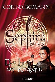 Sephira Ritter der Zeit -Das Herz der Kriegerin (Bd. 3) (Sephira - Ritter der Zeit)