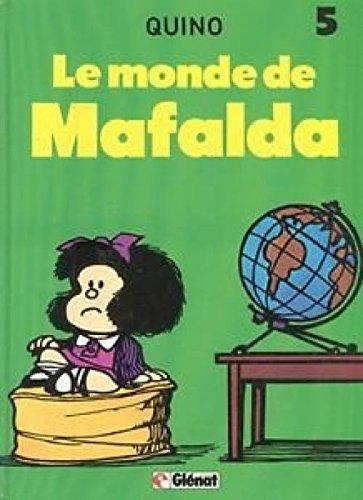 MAFALDA TOME 5 : LE MONDE DE MAFALDA