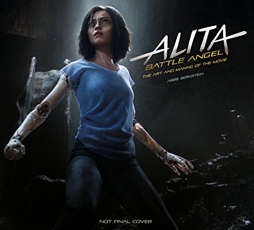 Alita: Battle Angel - The Art and Making of the Movie (Alita Battle Angel Film Tie in) por Abbie Bernstein