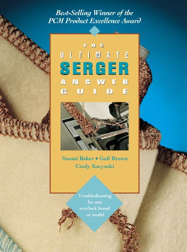 The Ultimate Serger Answer Guide: Troubleshooting for Any Overlock Brand or Model (Creative Machine Arts Series) (English Edition)
