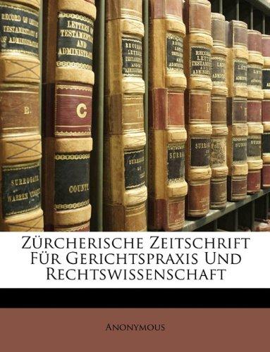 Zürcherische Zeitschrift für Gerichtspraxis und Rechtswissenschaft por Anonymous