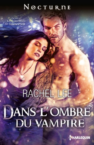 Dans l'ombre du vampire : Série Le rendez-vous des Immortels, vol. 3 (French Edition)
