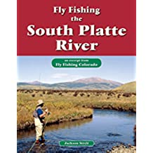 Fly Fishing the South Platte River: An Excerpt from Fly Fishing Colorado