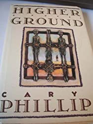 Higher Ground: A Novel in Three Parts by Caryl Phillips (1989-09-12)