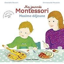 Ma journée Montessori, Tome 05: Maxime déjeune