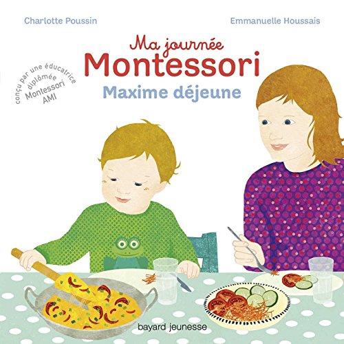 Ma journée Montessori, Tome 05: Maxime déjeune par Charlotte Poussin