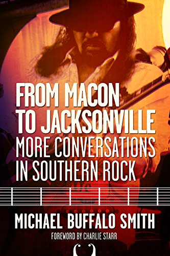 From Macon and Jacksonville: More Conversations in Southern Rock (Music and the American South) Buffalo Rock