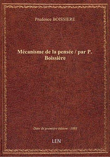 Mcanisme de la pense / par P. Boissire
