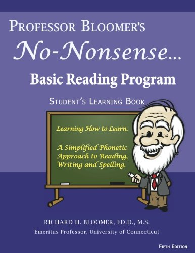 Professor Bloomer's No-Nonsense Basic Reading Program: A simplified Phonetic Approach, Student's Learning Book: Volume 2 (Prifessot Bloomer's No-Nonsense Reading Program)