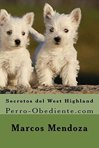 Descargar Libro Secretos del West Highland: Perro-Obediente.com de Marcos Mendoza