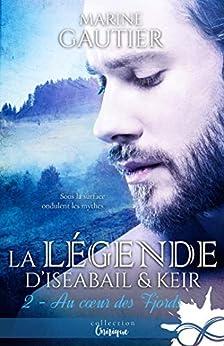 Au coeur des Fjords: La légende d'Iseabail & Keir, T2 par [Gautier, Marine]