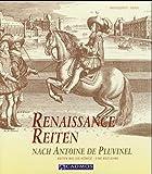 Renaissance Reiten nach Antoine de Pluvinel: Reiten wie die Könige - Eine Reitlehre (Cadmos Pferdebuch) - Bent Branderup