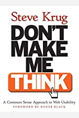 Don't Make Me Think! A Common Sense Approach to Web Usability (Circle.Com Library) Paperback
