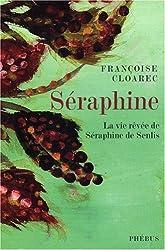 Séraphine : La vie rêvée de Séraphine de Senlis