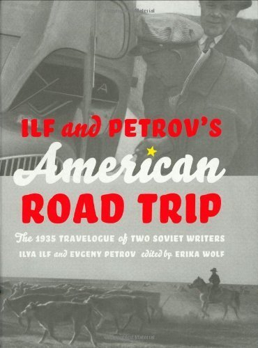 Ilf and Petrov's American Road Trip: The 1935 Travelogue of Two Soviet Writers by Evgeny Petrov, Ilya Ilf (2006) Hardcover