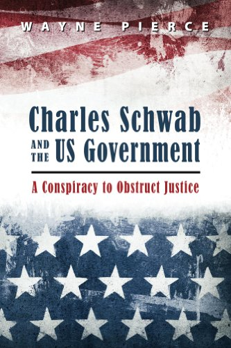 charles-schwab-and-the-us-government-a-conspiracy-to-obstruct-justice-english-edition