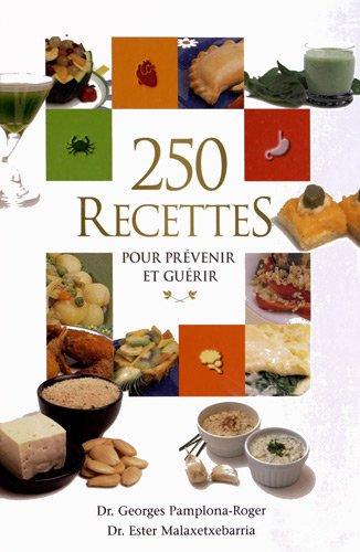 Download 250 Recettes Pour Prévenir Et Guérir Pdf Mochmoha