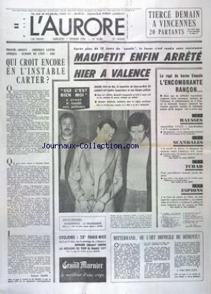 AURORE (L') [No 10382] du 01/02/1978 - QUI CROIT ENCORE EN L'INSTABLE CARTER - MAUPETIT ENFIN ARRETE A VALENCE - LE RAPT DU BARON EMPAIN - L'ENCOMBRANTE RANCON - LES SPORTS - CYCLISME - MITTERRAND OU L'ART DIFFICILE DU DEMENTI - TCHAD - 3 SOUS-OFFICIERS FRANCAIS PORTES DISPARUS par Collectif