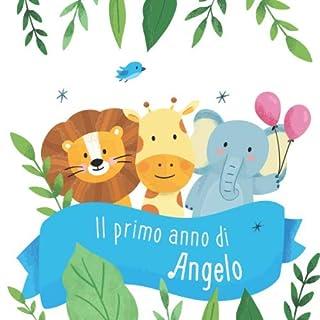 Il primo anno di Angelo: Album bebé da compilare per il primo anno di vita