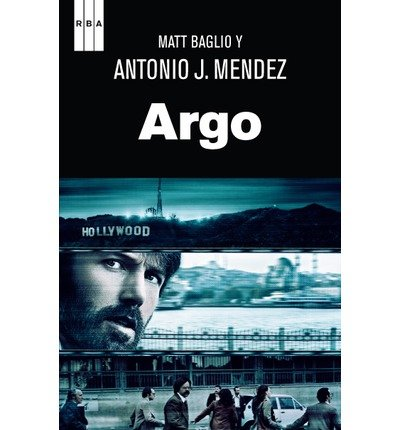 argo-argo-how-the-cia-and-hollywood-pulled-off-the-most-audacious-rescue-in-history-paperback-spanish-common