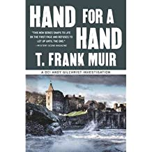 HAND FOR A HAND (DCI ANDY GILCHRIST INVESTIGATIONS) BY MUIR, T FRANK (AUTHOR)PAPERBACK
