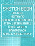 Sketch Book: Dot Grid, Isometric, Hexagon, Graph, comic book, and Open Box Sketch Variety Paper Notebook for Drawing Doodling and Sketching  Turquoise