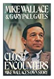 Close Encounters / Mike Wallace and Gary Paul Gates
