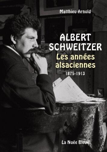 Albert Schweitzer - Les années alsaciennes