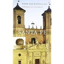 Santa fe - Granada. guias de historia y arte -