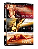 Sexy Girls - Coffret 3 films : Snapdragon + Three + Eve