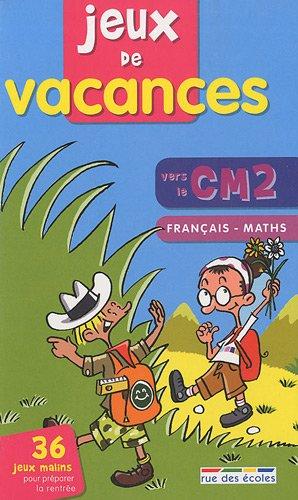 Jeux de vacances français-maths vers le CM2- Cahier de vacances