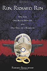 Run, Richard, Run: One Cop, One Mafia Princess, and One Hell of a Marriage