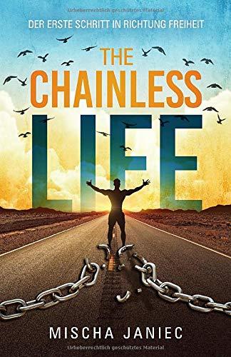 The ChainlessLIFE: Der erste Schritt in Richtung Freiheit