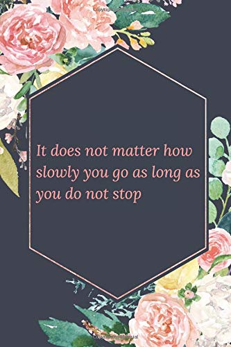 Long Blue Willow (It Does Not Matter How Slowly You Go As Long As You Do Not Stop: Notebook Journal To Write In For Women - Cute Girly Watercolor Floral Flowers Quote)