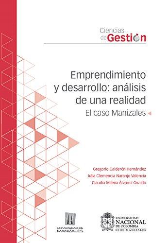 Emprendimiento y desarrollo: Análisis de una realidad. El caso de Manizales