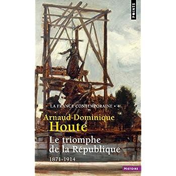 Le Triomphe de la République - 1871-1914