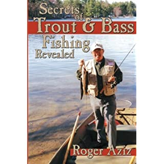 Secrets of Trout & Bass Fishing Revealed by Roger Aziz (2012-04-26)