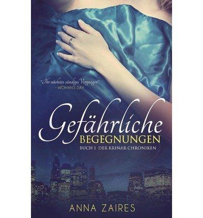 Produktbild { GEFAHRLICHE BEGEGNUNGEN: BUCH 1 DER KRINAR CHRONIKEN (GERMAN) } By Zaires, Anna ( Author ) [ Oct - 2013 ] [ Paperback ]