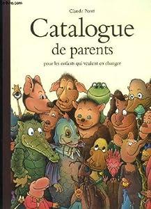 """Afficher """"Catalogue de parents pour les enfants qui veulent en changer"""""""