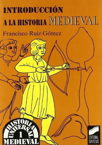 Introducción a la historia medieval (Historia universal. Medieval) por F. Ruiz Gómez