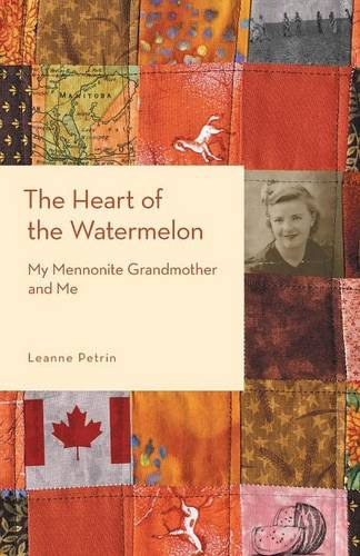 The Heart Of The Watermelon My Mennonite Grandmother And Me