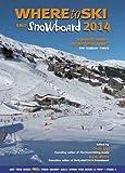 Where to Ski & Snowboard 2014