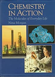 Chemistry in Action: The Molecules of Everyday Life (The New Encyclopedia of Science) by Nina Morgan (1995-04-06)