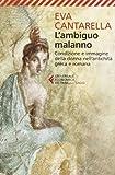 L'ambiguo Malanno. La Donna Nell'antichità Greca E Romana