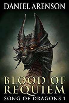 Blood of Requiem (Song of Dragons Book 1) (English Edition) par [Arenson, Daniel]