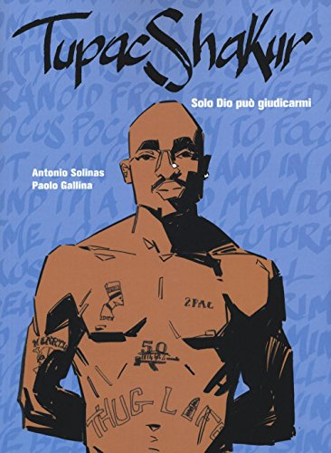 Tupac Shakur. Solo Dio può giudicarmi