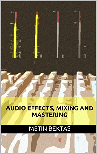 Audio Effects, Mixing and Mastering (English Edition)