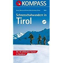 Schneeschuhwandern in Tirol: Die 40 schönsten Touren in Nordtirol (KOMPASS-Wanderführer, Band 1860)
