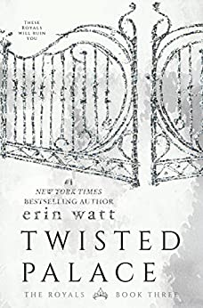 Twisted Palace: A Novel (The Royals Book 3) (English Edition) di [Watt, Erin]