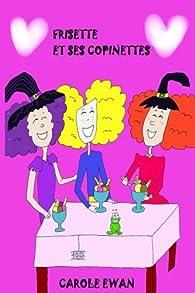 Frisette et ses copinettes par Carole Ewan